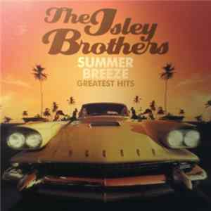 The Isley Brothers - Summer Breeze Greatest Hits Album