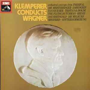 Klemperer Conducts Wagner - The Philharmonia Orchestra - Klemperer Conducts Wagner Album