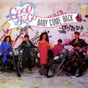 Good To Go - Baby Come Back Album