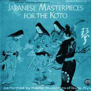Master Musicians Of The Ikuta-Ryu - Japanese Masterpieces For The Koto Album