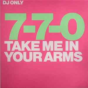 7-7-0 - Take Me In Your Arms Album
