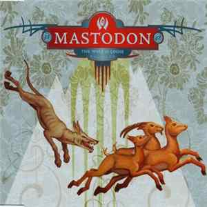 Mastodon - The Wolf Is Loose Album