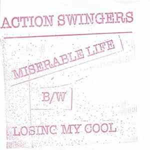 Action Swingers - Miserable Life B/W Losing My Cool Album