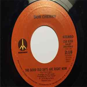 Don Cherry - The Good Old Days Are Right Now / Pleasing You (As Long As I Live) Album