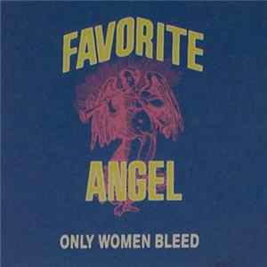 Favorite Angel - Only Women Bleed Album