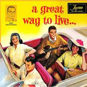 Earl Nightingale - A Great Way To Live...A Tragic Way To Die Album