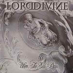 Lord Divine - Where The Evil Lays Album