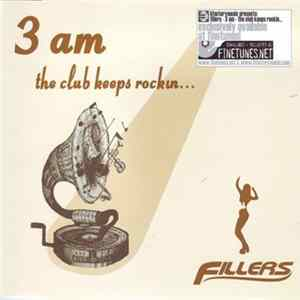 Fillers - 3 A. M. The Club Keeps Rockin' Album