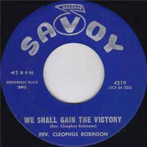 Rev. Cleophus Robinson - We Shall Gain The Victory / Keep On Marching Album